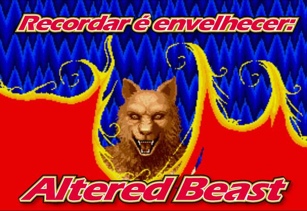 """<img src=""""http://www.gagagames.com.br/wp-content/uploads/2010/12/t01.png"""" alt="""""""" />  Olá amigos do Gagá Games! Aqui é o retrogamer <strong>André Breder</strong> para trazer até vocês mais uma edição do <strong>Recordar é envelhecer</strong>! Hoje vamos voltar para o ano de 1988, e relembrar aquele que foi o primeiro game lançado para o grande Mega Drive: <strong>Altered Beast</strong>! Tenham todos uma boa leitura e até sábado que vem!"""