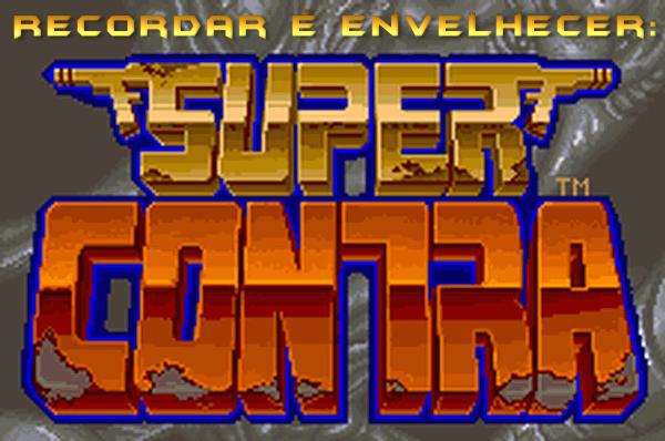 Todo mundo já jogou contra de NES, mas... e Contra de arcade?