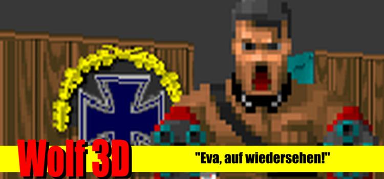 """Wolfenstein 3D: """"Eva, auf wiedersehen!"""""""